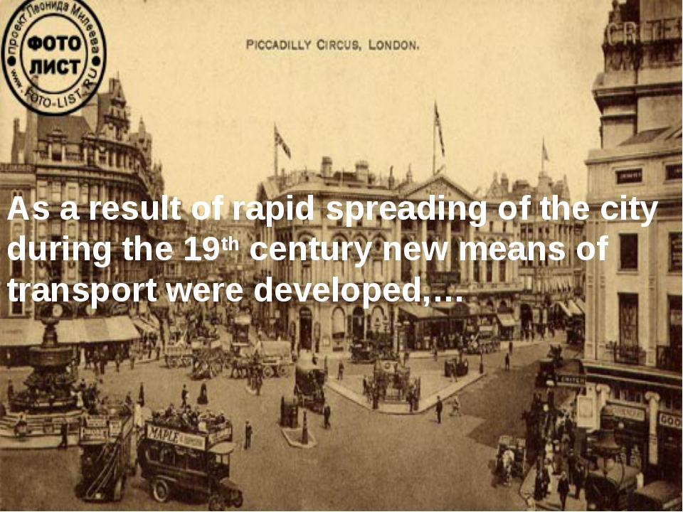 As a result of rapid spreading of the city during the 19th century new means...