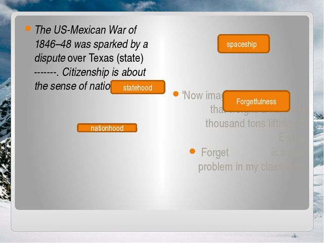 The US-Mexican War of 1846–48 was sparkedby a disputeover Texas (state) -...