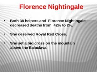 Both 38 helpers and Florence Nightingale decreased deaths from 42% to 2%. Sh