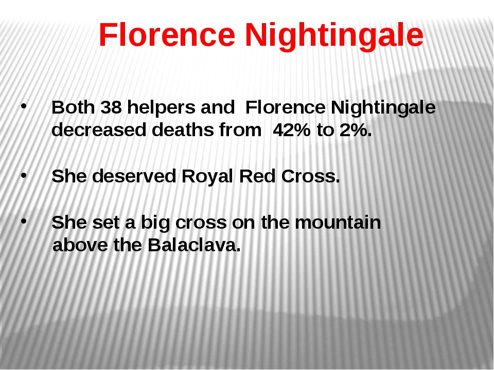 Both 38 helpers and Florence Nightingale decreased deaths from 42% to 2%. Sh...