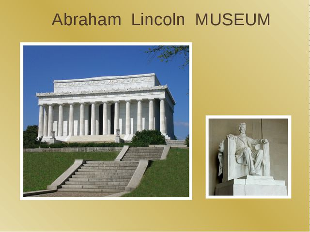 Abraham Lincoln MUSEUM