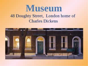 48 Doughty Street, London home of Charles Dickens Museum
