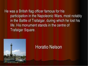 He was a British flag officer famous for his participation in the Napoleonic