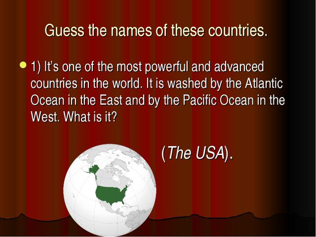 Guess the names of these countries. 1) It's one of the most powerful and adva...