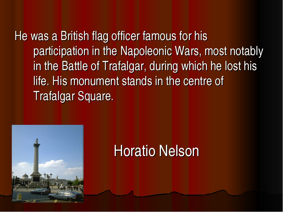 He was a British flag officer famous for his participation in the Napoleonic...