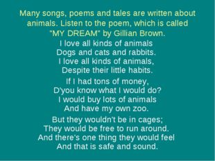 Many songs, poems and tales are written about animals. Listen to the poem, wh
