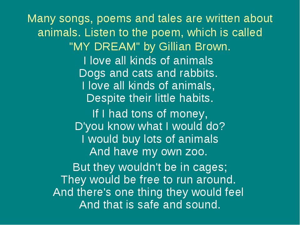 Many songs, poems and tales are written about animals. Listen to the poem, wh...