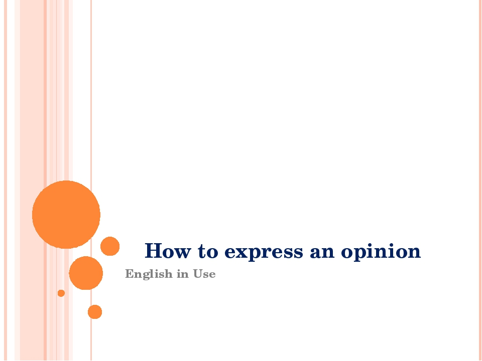 How to express an opinion English in Use