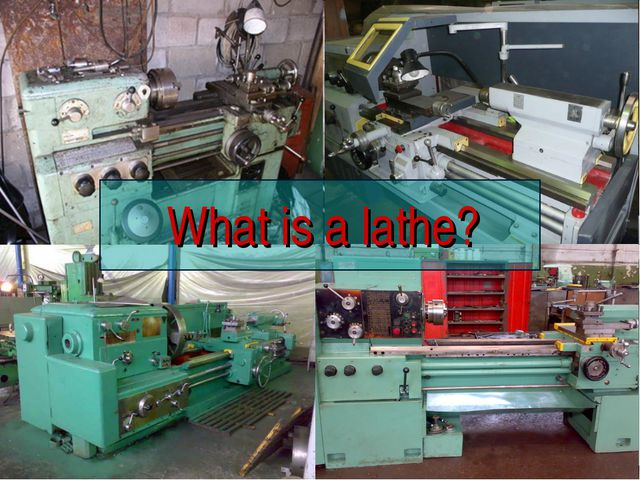 What is a lathe?
