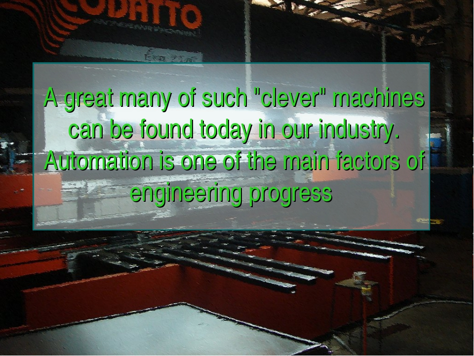 "A great many of such ""clever"" machines can be found today in our industry. Au..."