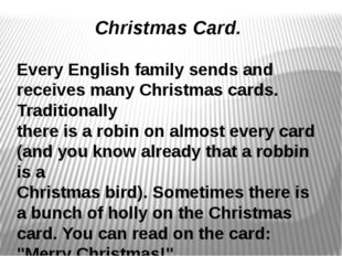 Christmas Card. Every English family sends and receives many Christmas cards