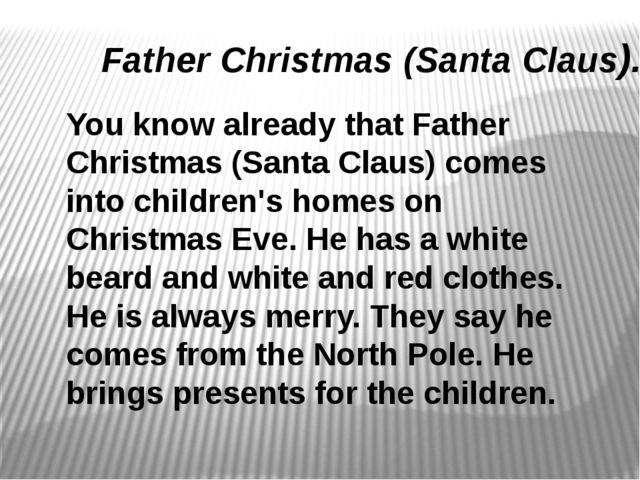 Father Christmas (Santa Claus). You know already that Father Christmas (Santa...