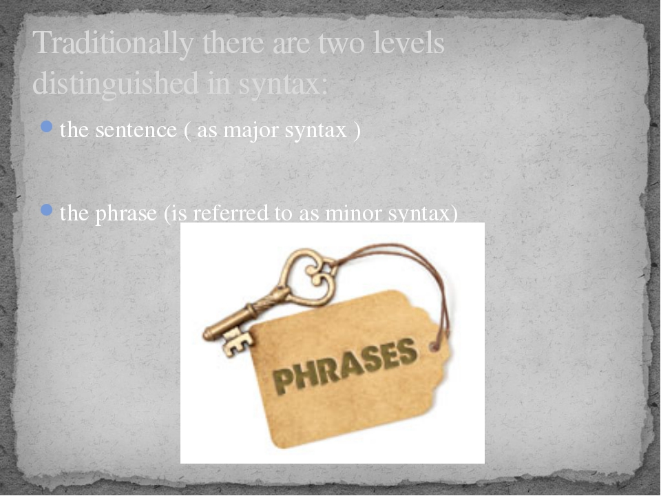 the sentence ( as major syntax ) the phrase (is referred to as minor syntax)...
