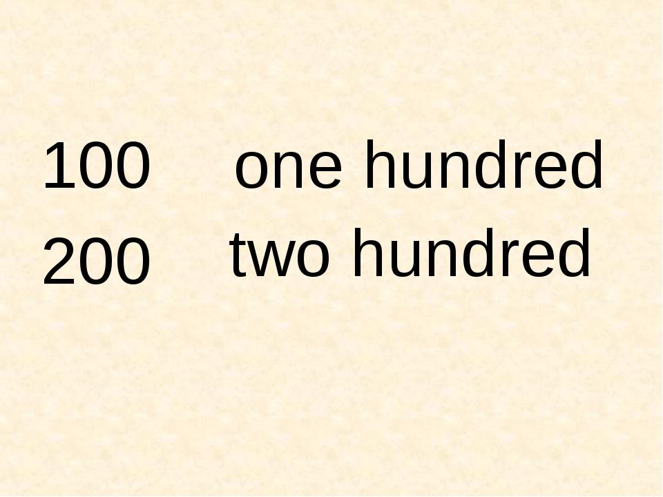 100 200 one hundred two hundred
