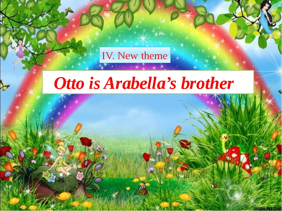 Otto is Arabella's brother Theme: IV. New theme