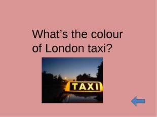What's the colour of London taxi?
