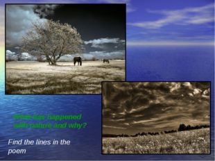 What has happened with nature and why? Find the lines in the poem