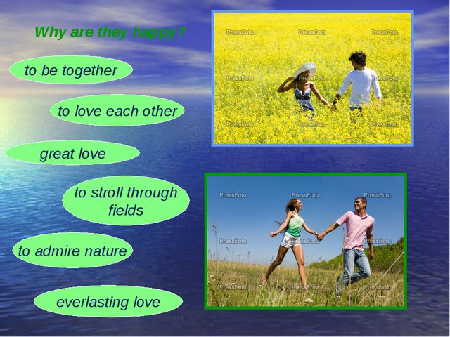 Why are they happy? to be together to love each other great love to stroll th...