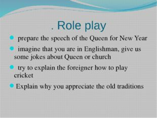 . Role play prepare the speech of the Queen for New Year imagine that you are