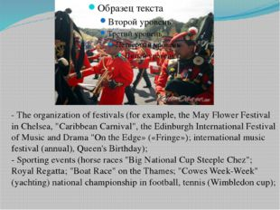 - The organization of festivals (for example, the May Flower Festival in Che