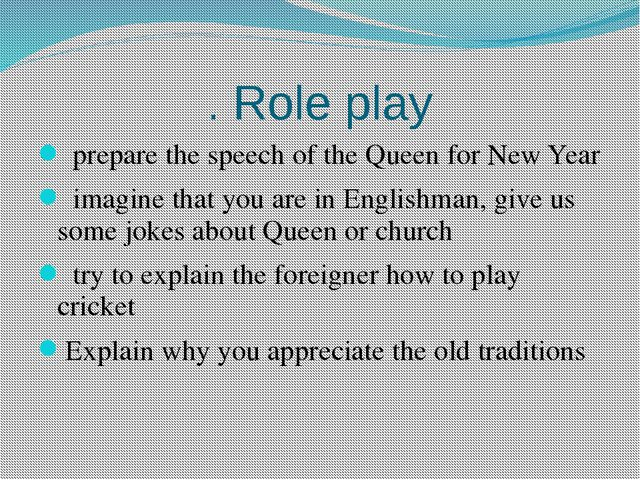 . Role play prepare the speech of the Queen for New Year imagine that you are...