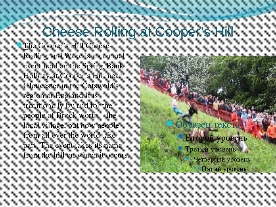 Cheese Rolling at Cooper's Hill The Cooper's Hill Cheese-Rolling and Wake is...