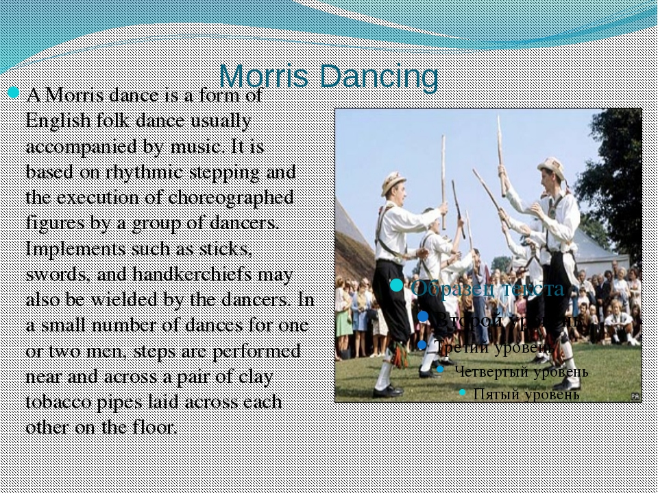 Morris Dancing A Morris dance is a form of English folk dance usually accompa...