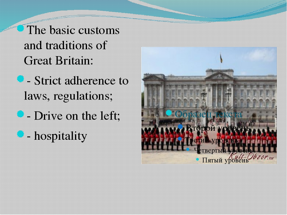 The basic customs and traditions of Great Britain: - Strict adherence to law...