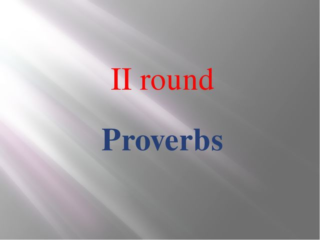 II round Proverbs