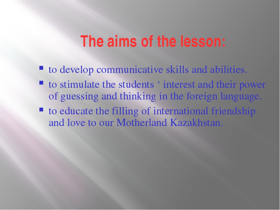 The aims of the lesson: to develop communicative skills and abilities. to sti...