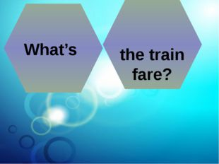 What's the train fare?