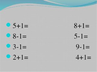 5+1= 8+1= 8-1= 5-1= 3-1= 9-1= 2+1= 4+1=