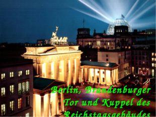Berlin, Brandenburger Tor und Kuppel des Reichstagsgebäudes