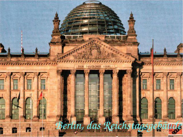 Berlin, das Reichstagsgebäude
