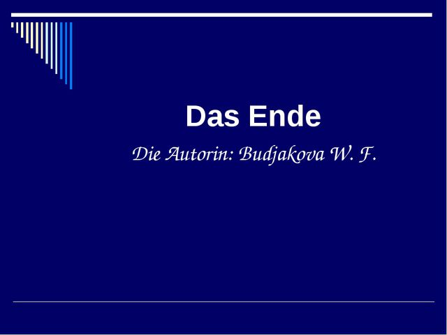 Das Ende Die Autorin: Budjakova W. F.