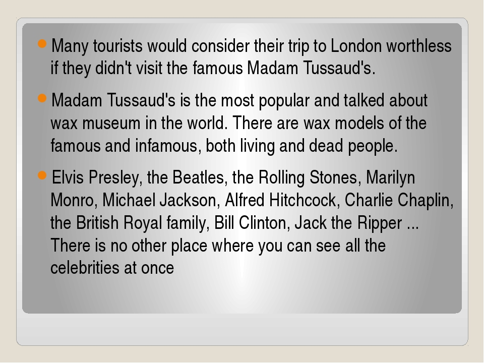 Many tourists would consider their trip to London worthless if they didn't v...