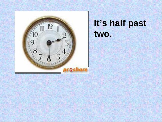 It's half past two.