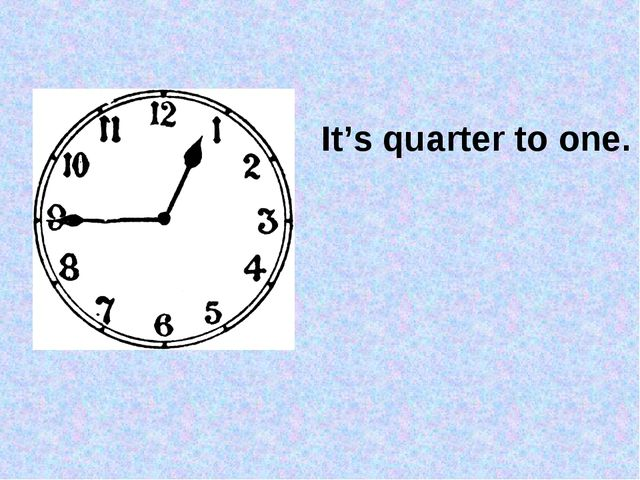 It's quarter to one.