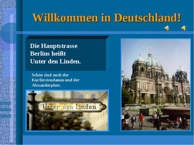 Willkommen in Deutschland! Schön sind auch der Kurfürstendamm und der Alexand...