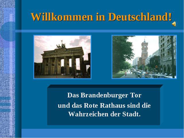 Willkommen in Deutschland! Das Brandenburger Tor und das Rote Rathaus sind di...