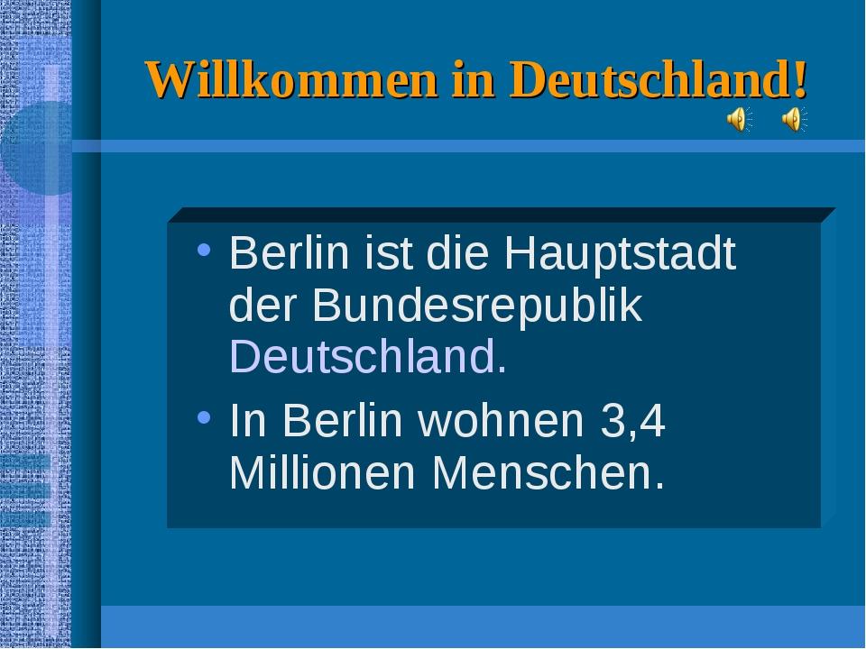 Willkommen in Deutschland! Berlin ist die Hauptstadt der Bundesrepublik Deuts...