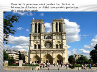 Beaucoup de personnes croient que dans l'architecture du bâtiment les alchim
