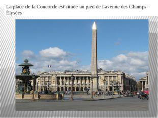 LaplacedelaConcordeest située au pieddel'avenue desChamps-Élysées
