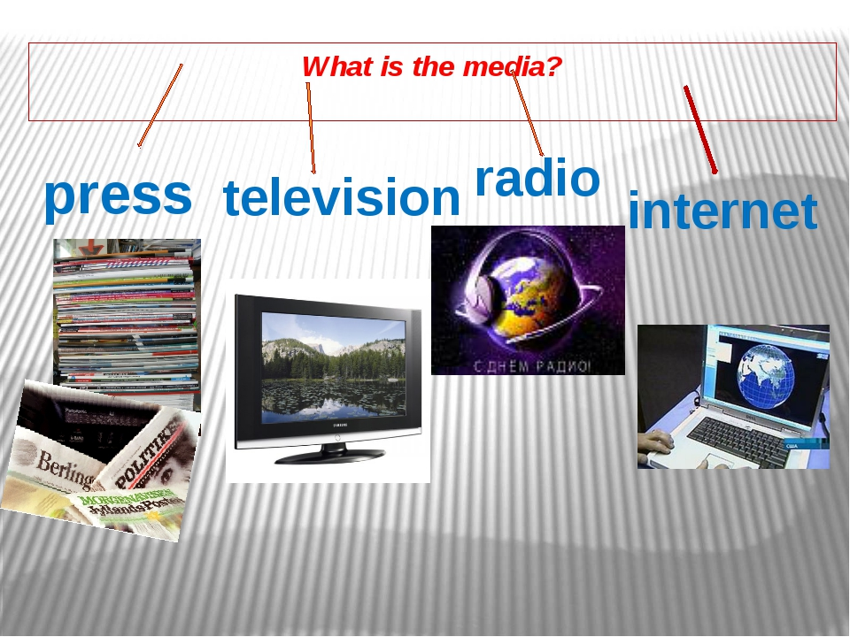 What is the media? press radio television internet
