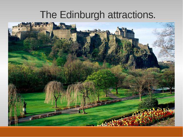 The Edinburgh attractions. E'jkdgjgd;hj;h jfdk'ghiorpit