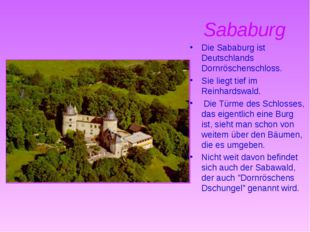 Sababurg Die Sababurg ist Deutschlands Dornröschenschloss. Sie liegt tief im