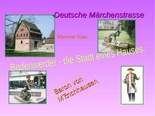 Deutsche Märchenstrasse Baron von Mǜnchhausen Museum-Haus