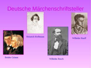 Deutsche Märchenschriftsteller Wilhelm Hauff Brüder Grimm Heinrich Hoffmann W