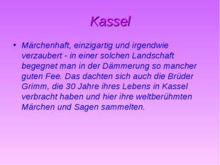 Kassel Märchenhaft, einzigartig und irgendwie verzaubert - in einer solchen L