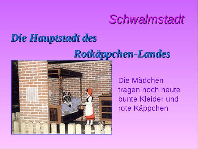 Schwalmstadt Die Hauptstadt des Rotkäppchen-Landes Die Mädchen tragen noch h...